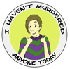 This is intended as a badge for all of us non-murders to pin to our lapels. In fact I'd steer clear of anyone not wearing this from now on if I were you.