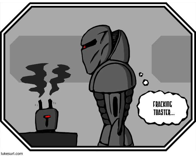 If you're wondering what a Centurion would need toast for, you're probably thinking about my webcomic too hard.
