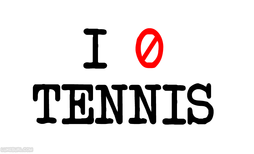 I dated a tennis player once. It was all love-love at the start, but then faults appeared. She went out of line and the break happened soon after. To be honest it was a poor match.