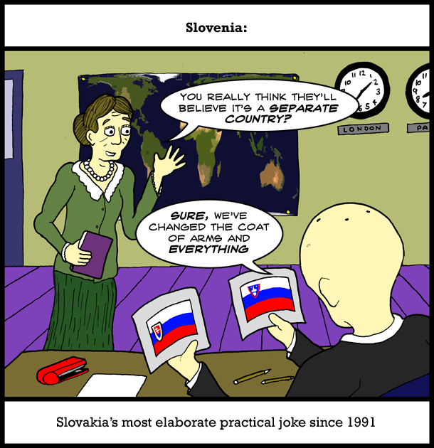 Slovakia are the unequivocal prankmasters of Eastern Europe. Who can forget the time the covered the whole of Hungary in toilet paper?