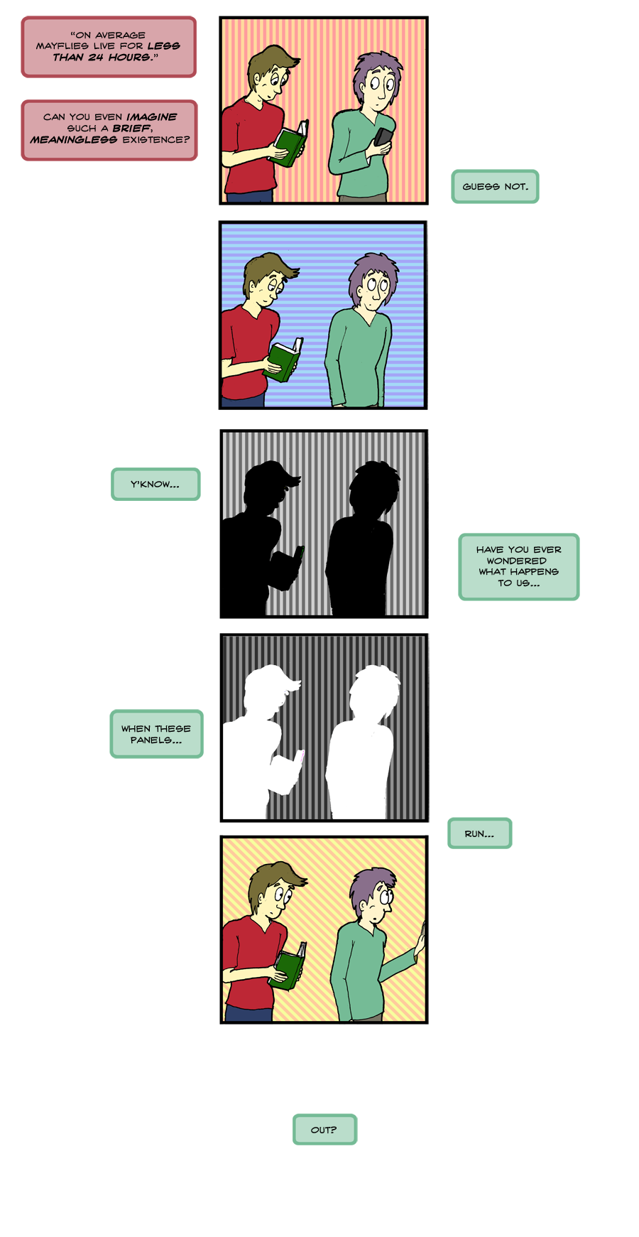 Don't worry! You've been immortalised in a webcomic that is read by literally tens of people!