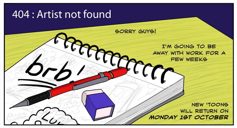 I hereby permit you to visit OTHER WEBCOMICS. But only until 1st October mind