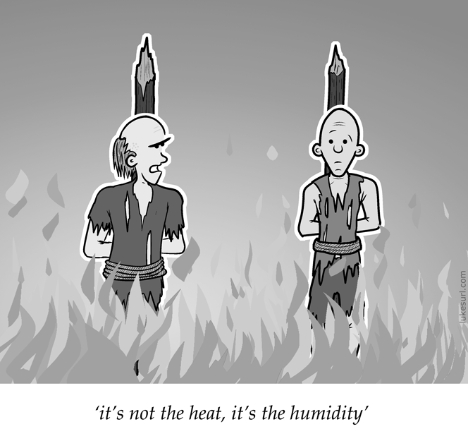 Did you know, a public immolation of a heretic used to be known a ''wicked burn''?